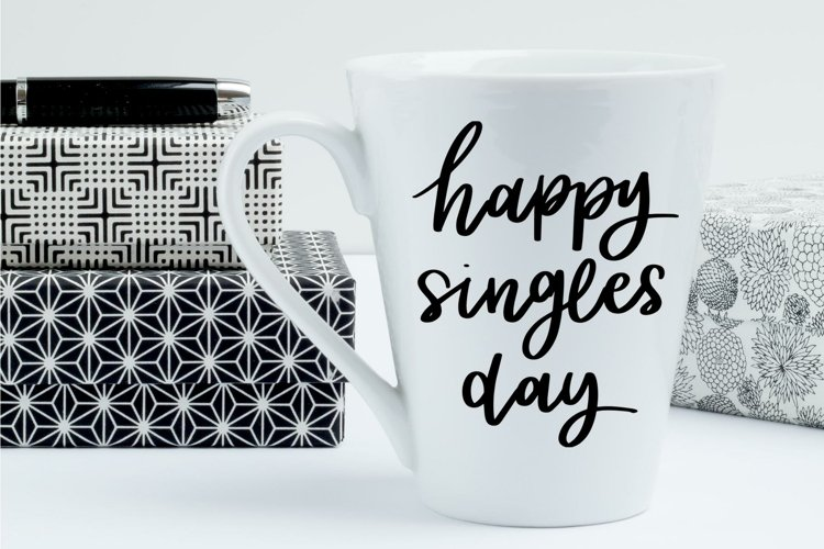 Happy Singles Day | Hand Script SVG Quote | Cutting Machine