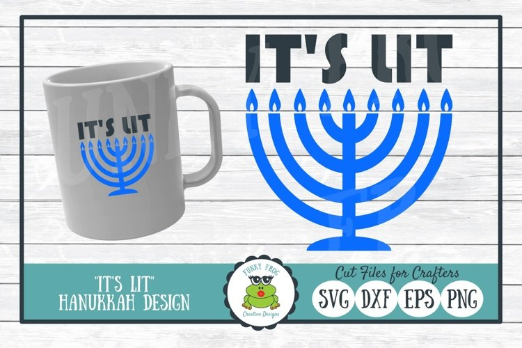 Its Lit, Hanukkah SVG Cut File for Crafters