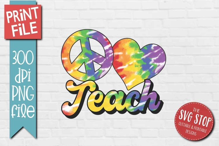 Peace Love Teacher School Tie Dye Sublimation Design example