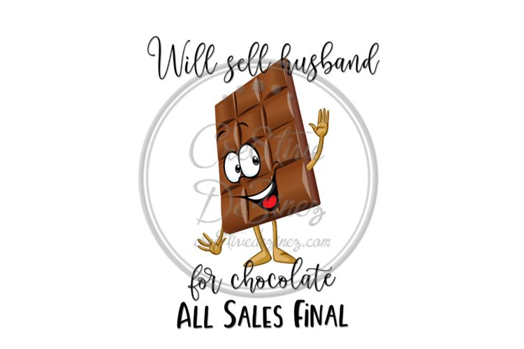 Will Sell Husband for Chocolate - Food Pun - Sublimation example image 1