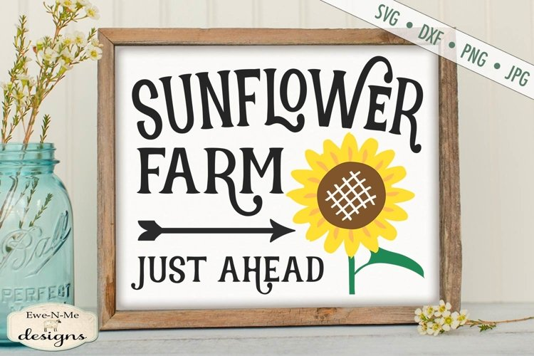 Sunflower Farm | Just Ahead | Summer SVG example image 1