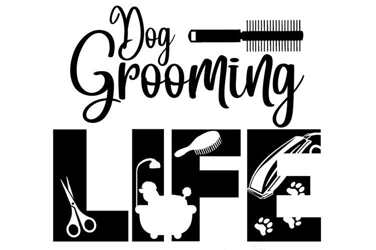 Dog Grooming Life SVG Cutting File for the Cricut example image 1