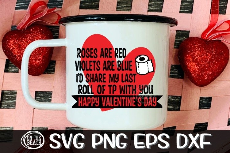 ROSES ARE RED, VIOLETS - SHARE ROLL OF TP WITH YOU SVG PNG example image 1
