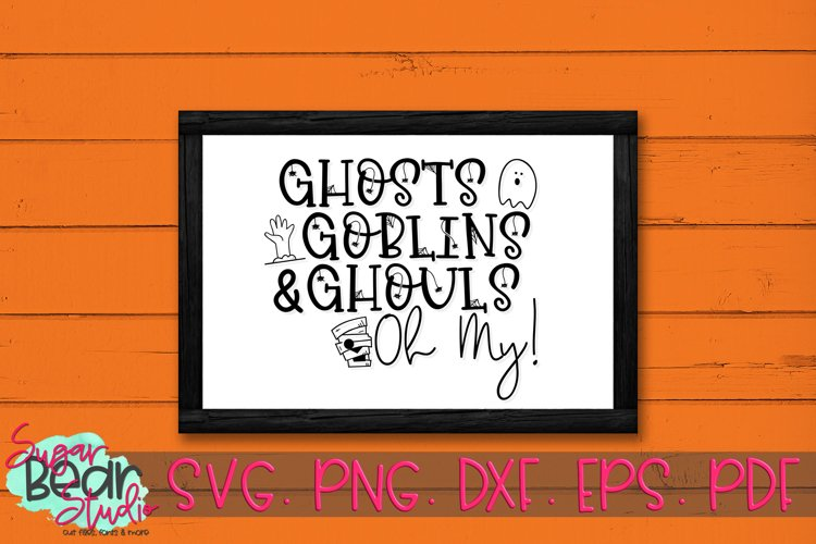 Ghost Goblins & Ghouls Oh My - A Halloween SVG example