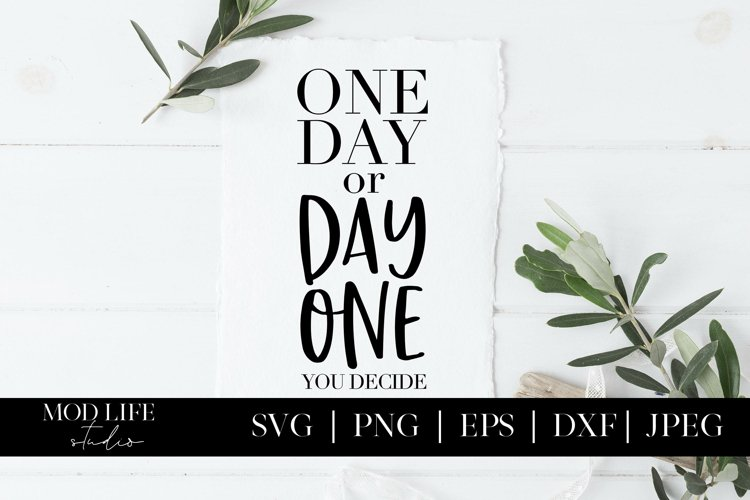 One Day or Day One You Decide SVG Cut File - SVG PNG JPEG example image 1