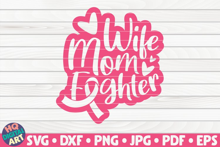 Wife mom fighter SVG | Cancer Awareness Quote example image 1