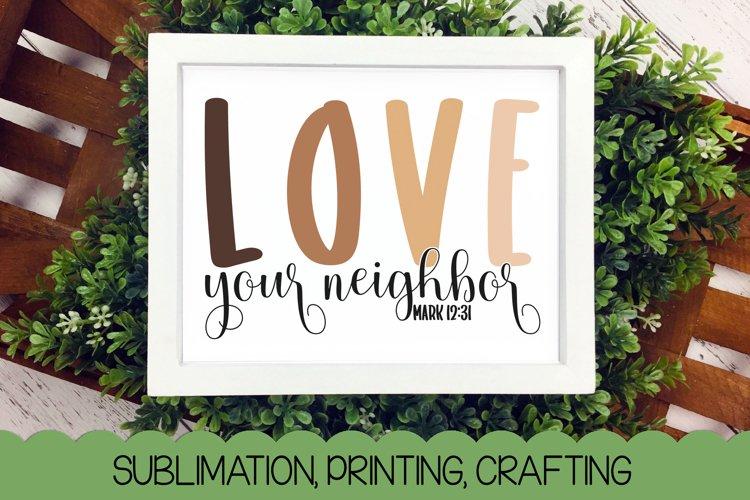 Love Your Neighbor - Mark 12 31