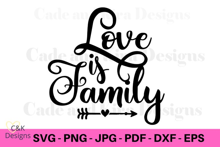 Love Is Family SVG example image 1