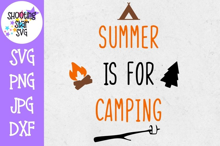 Summer is for Camping SVG - Camping SVG - Summer SVG