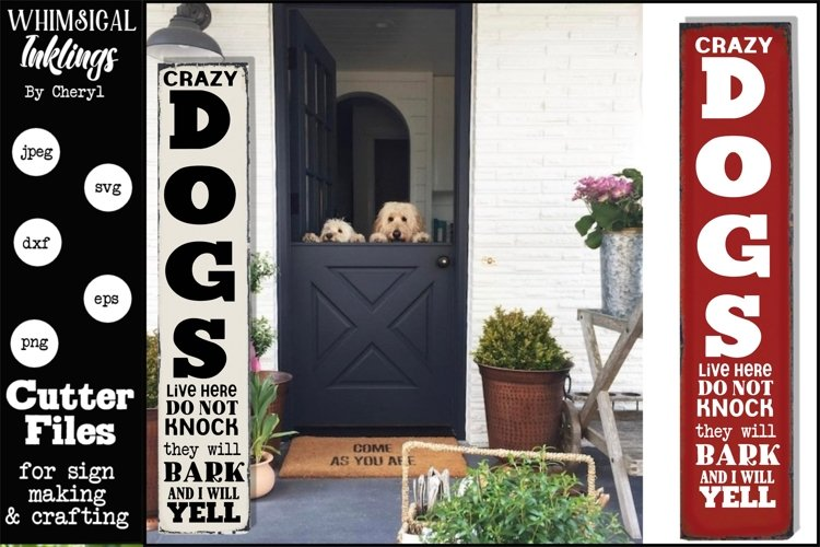 Crazy Dogs Live Here-Vertical SVG example image 1