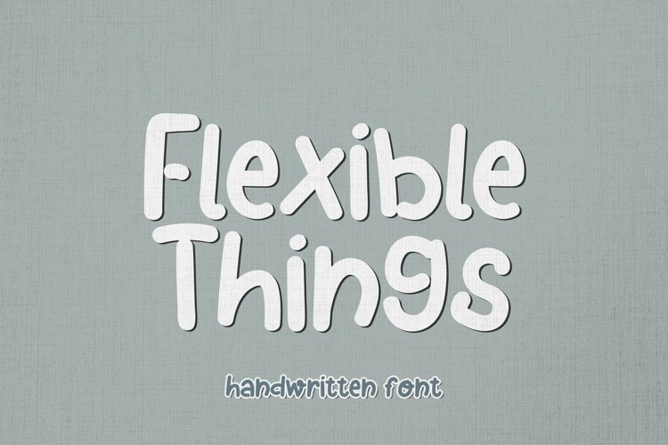 Flexible Things - A Bouncy Handwritten Font example image 1