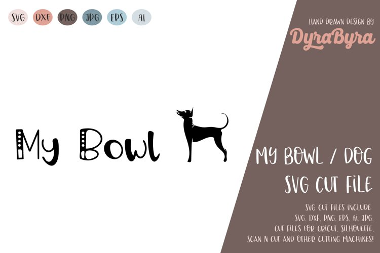 My Bowl Dog SVG / Dog cut file / Dogs bowl Vector / Dogs example image 1