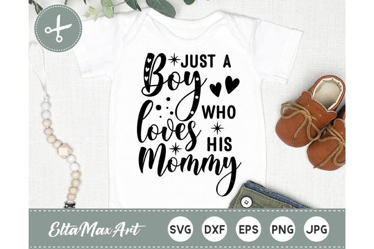Just a boy who loves his Mommy Svg, Baby SVG, Cute Baby