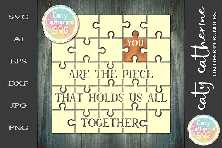 You Are The Piece That Holds Us All Together SVG Cut File example image 1
