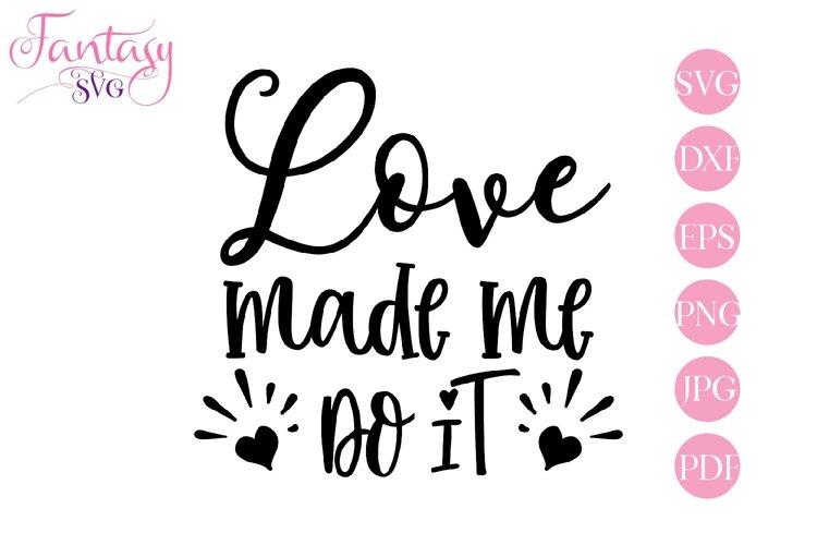 Love made me do it - svg cut file