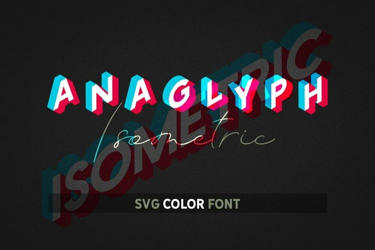 Anaglyph Isometric SVG Color Font