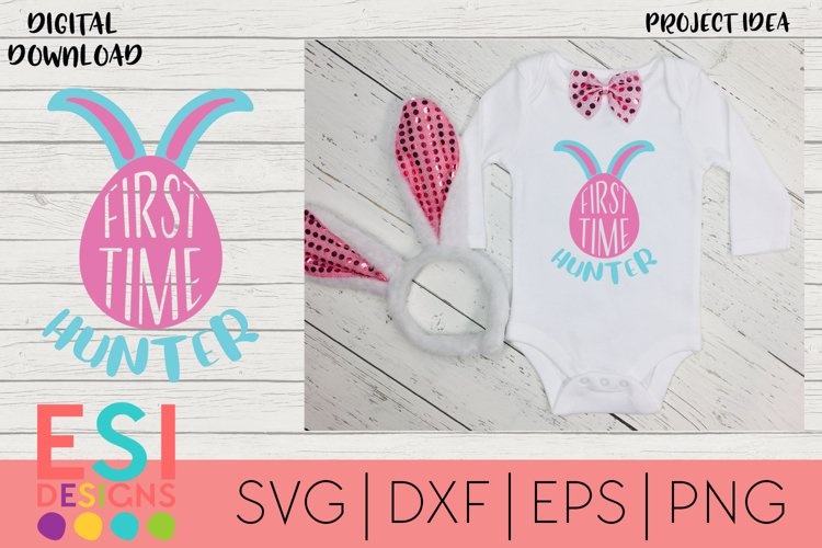 Easter | First time hunter | SVG Cut Files for Cricut