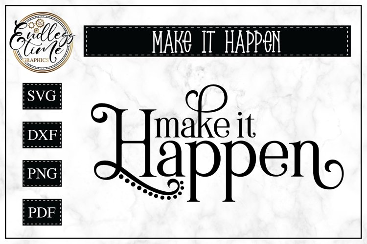 Make it Happen | Inspirational Quote SVG Cut File example image 1