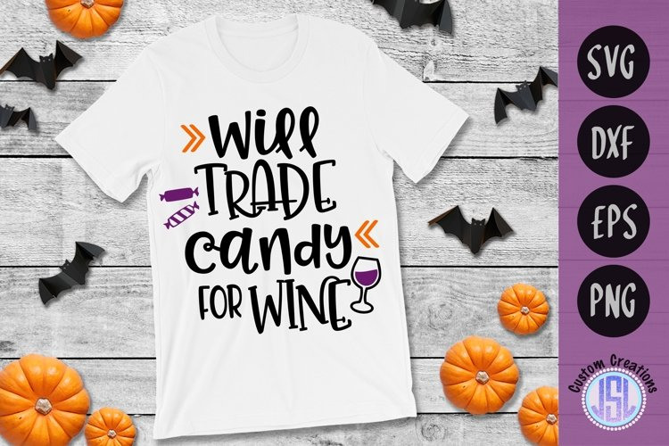 Will Trade Candy for Wine | Halloween SVG | SVG DXF EPS PNG example image 1