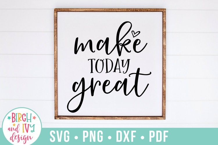 Make Today Great SVG Cut File example image 1
