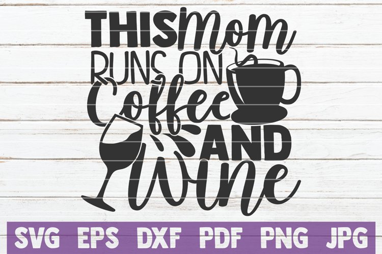This Mom Runs On Coffee And Wine SVG Cut File example image 1