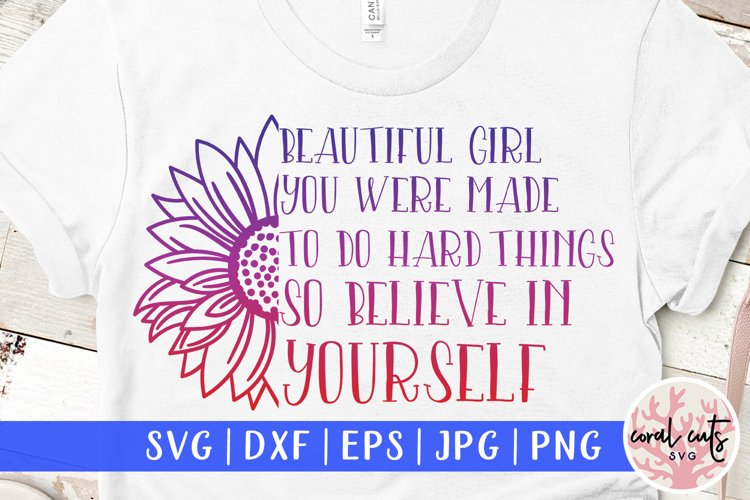 Beautiful girl you were - Women Empowerment EPS SVG DXF PNG example image 1
