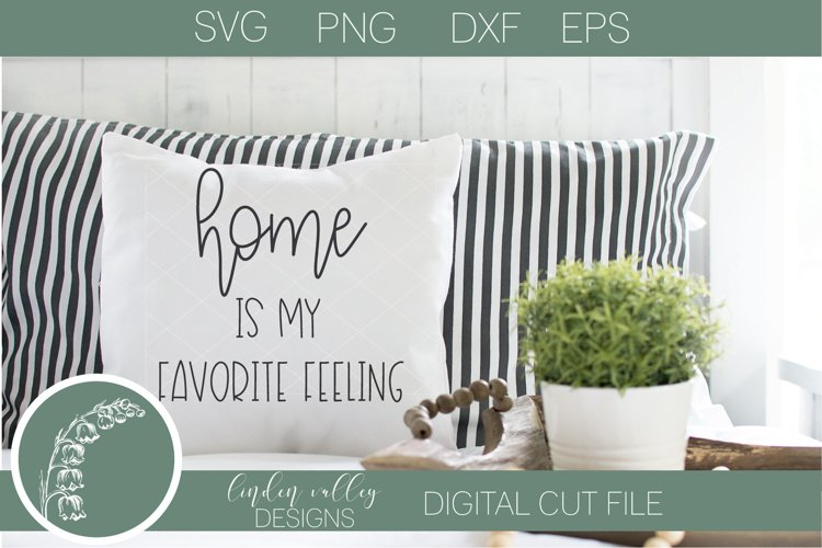 Home Is My Favorite Feeling SVG|Home SVG example image 1