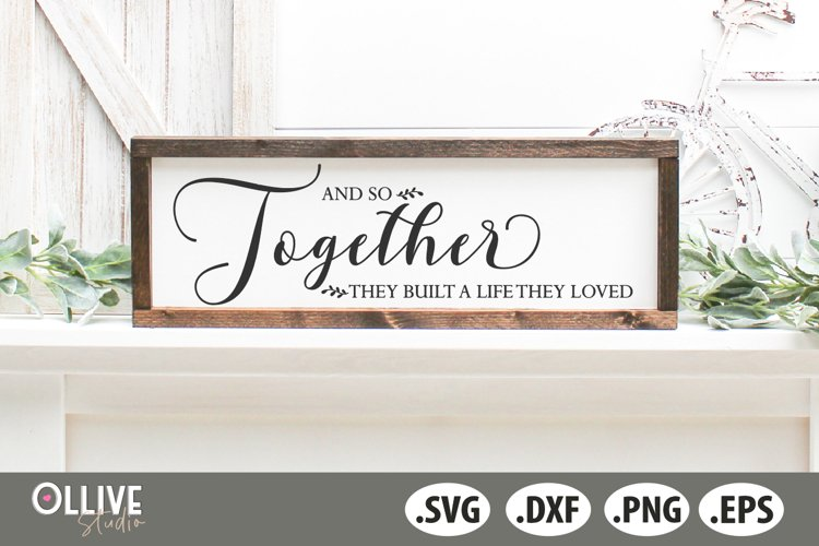 And So Together They Built A Life They Loved SVG example image 1