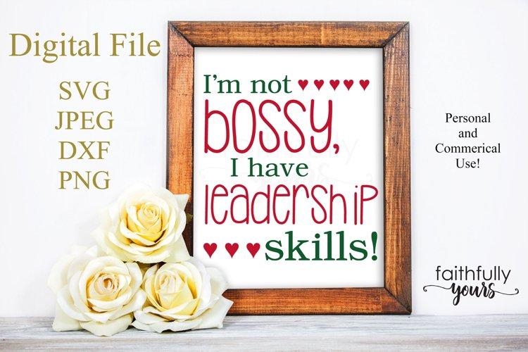 Im not bossy, I have leadership skills. SVG sarcastic funny