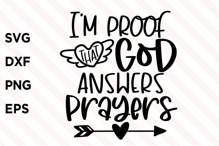 I'm Proof That God Answers Prayers SVG example image 1