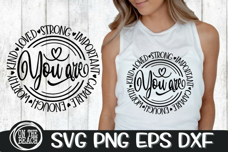 YOU ARE - Important - Kind - Loved - Strong -SVG DXG PNG EPS example image 1