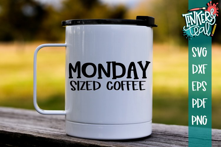 Monday Sized Coffee Funny SVG example image 1