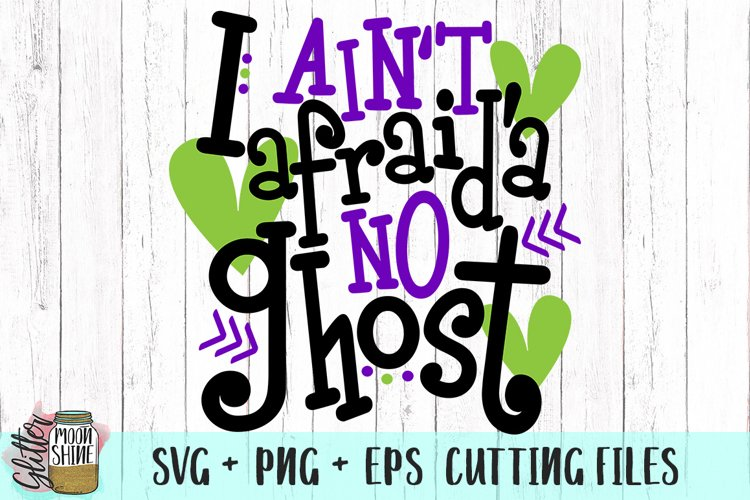 I Ain't Afraid'a No Ghost SVG PNG EPS Cutting Files example image 1