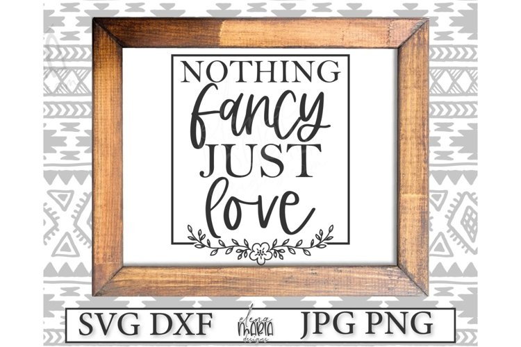 Wedding SVG | Nothing Fancy Just Love example image 1