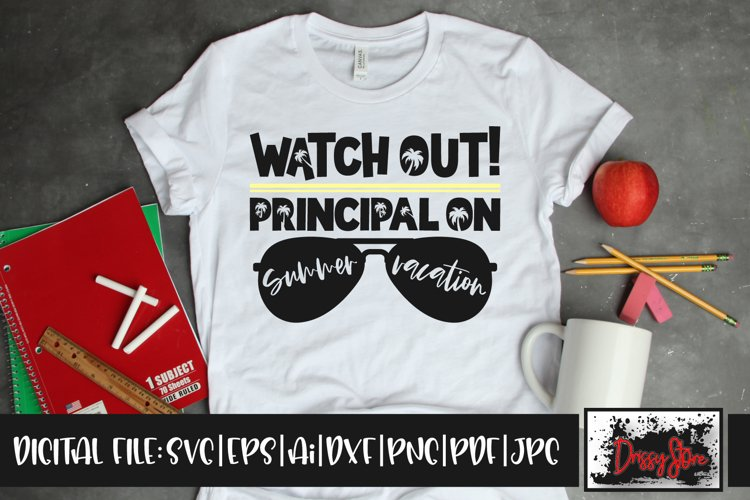 Watch out! Principal on Summer Vacation SVG DXF Ai EPS PNG example image 1