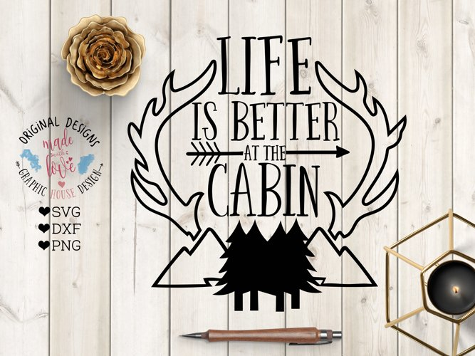 Life is Better at the Cabin Cutting File SVG, DXF, PNG example image 1