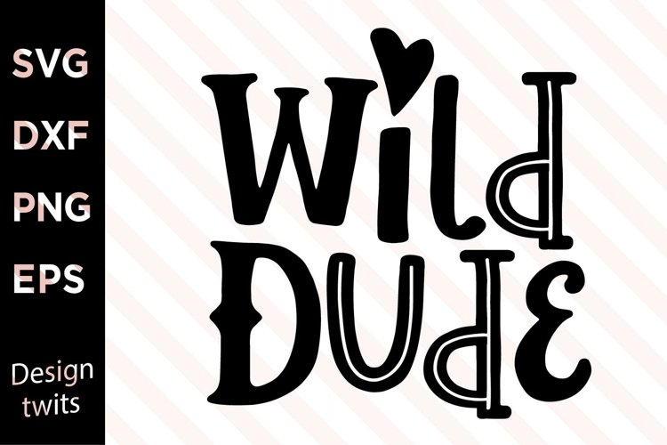 Wild Dude SVG example image 1