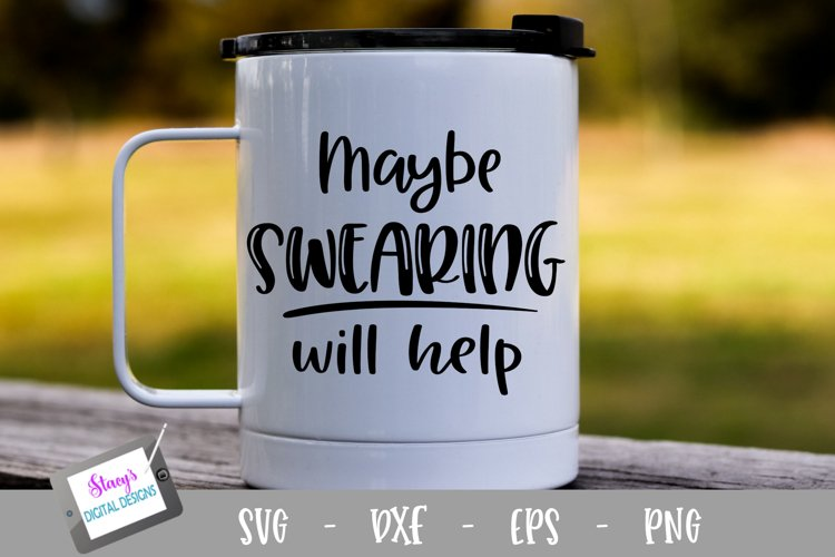 Maybe swearing will help SVG - Funny SVG