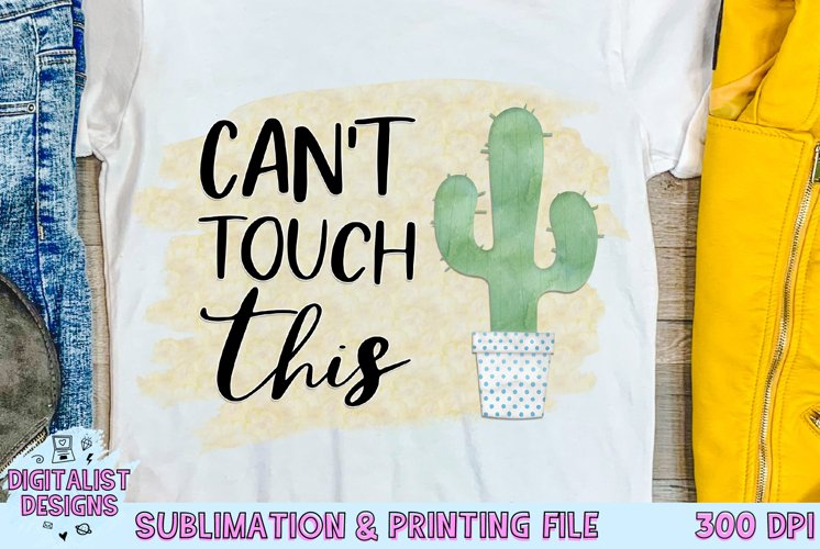 Cant Touch This Sublimation | Funny Sublimation | Sarcastic
