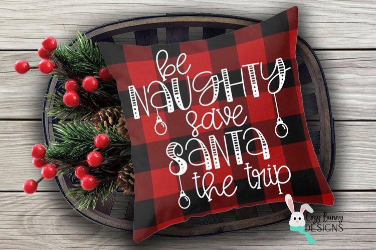 Be Naughty Save Santa the Trip - Christmas SVG example image 1