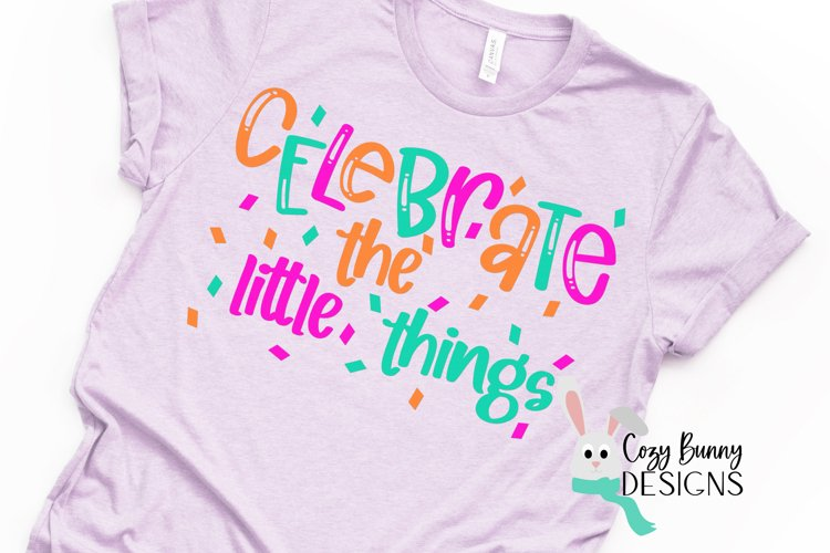 Celebrate the Little Things SVG example image 1