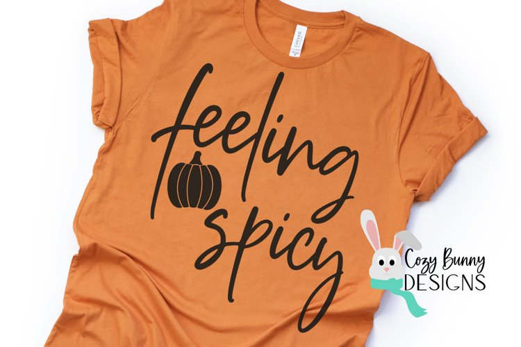 Feeling Spicy SVG - Pumpkin Spice SVG example image 1