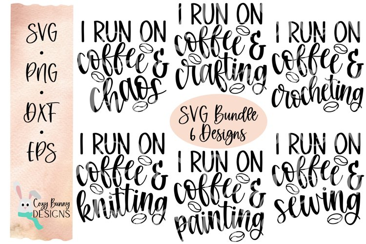 I Run on Coffee & Crafting SVG Bundle example image 1