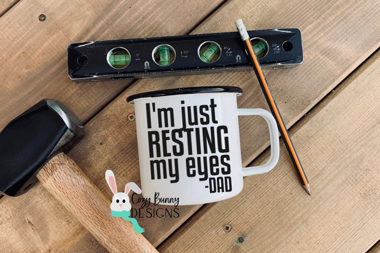 Im Just Resting My Eyes SVG - Funny Fathers Day SVG