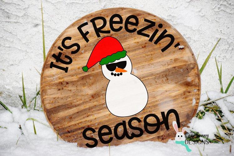Its Freezin Season SVG - Christmas SVG - Snowman SVG