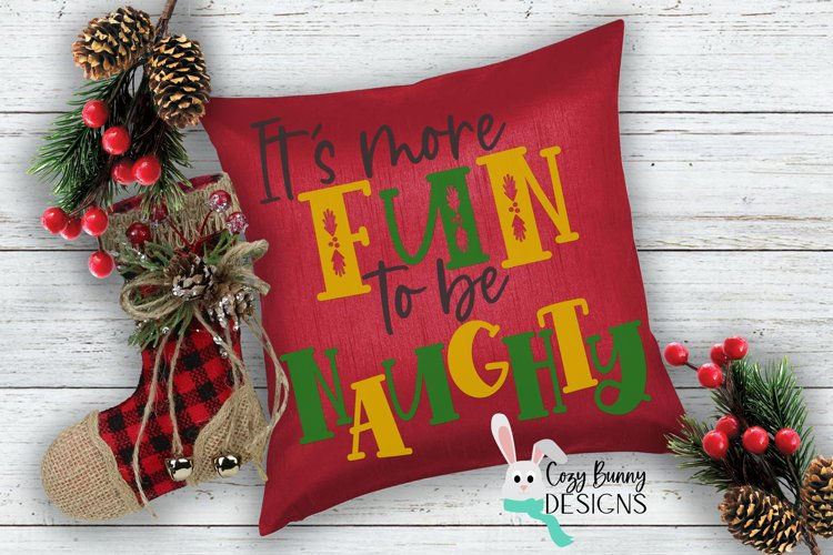 Its more Fun to be Naughty - Christmas SVG
