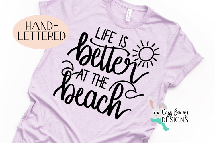 Life is Better at the Beach Hand Lettered SVG example image 1