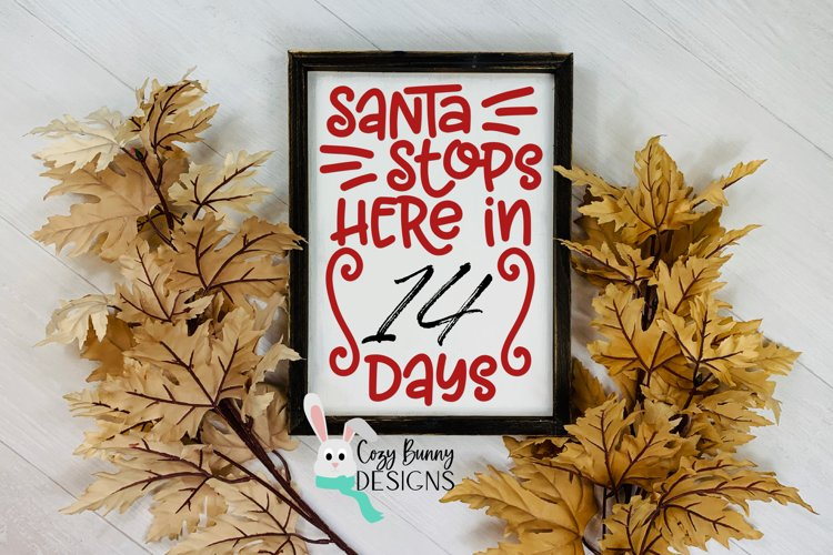 Santa Stops Here in _ Days SVG - Christmas Countdown SVG example image 1