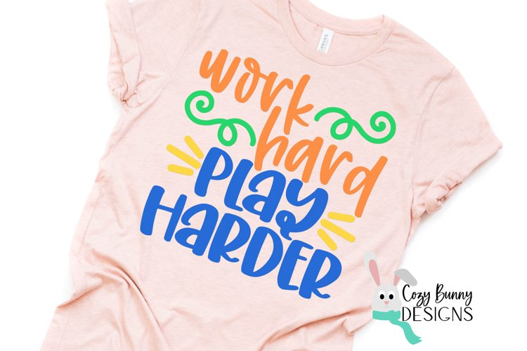 Work Hard Play Harder SVG - Inspirational SVG example image 1