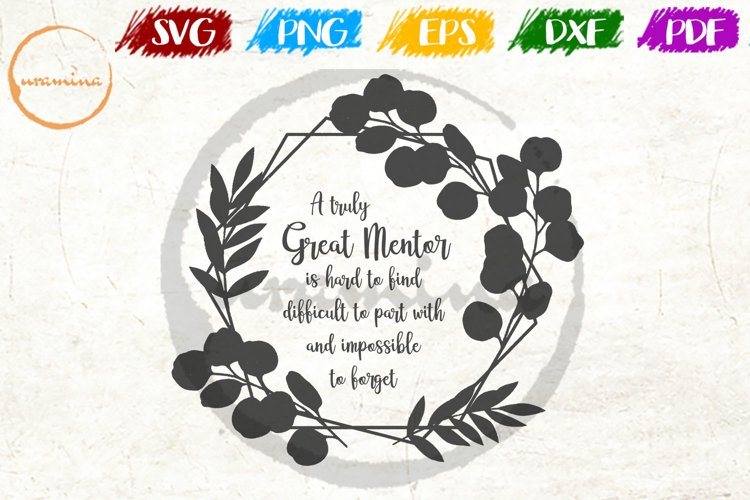 A Truly Great Mentor Home School Office Sign SVG PDF PNG DXF example image 1